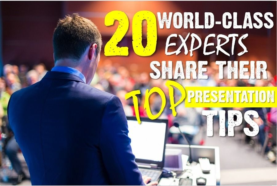 20 World-Class Presentation Experts Share Their Top Tips