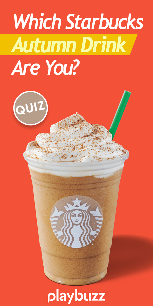 Which Starbucks Autumn Drink Are You? Fall drinks