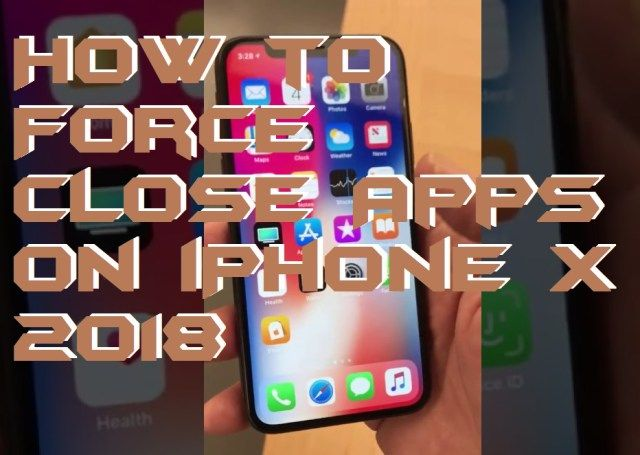 How to Force Close Apps on iPhone X 2018 Iphone, App, Closer