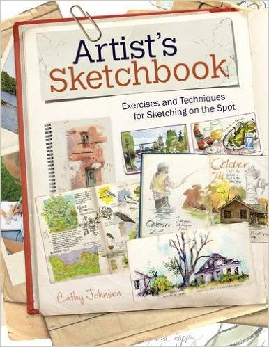Artist's Sketchbook: Exercises and Techniques for Sketching on the Spot: Cathy Johnson: 9781440338809: Amazon.com: Books