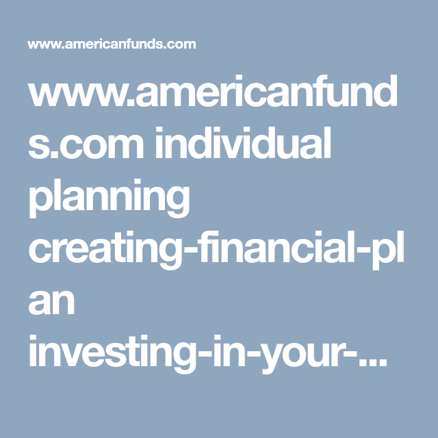 www americanfunds com individual planning creating financial plan