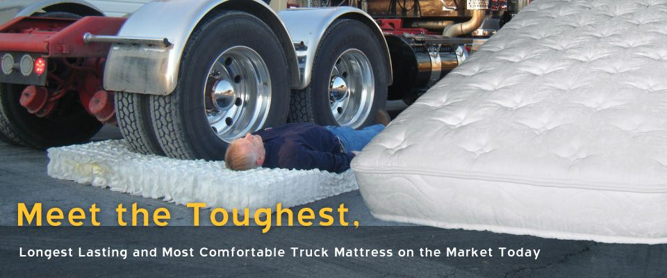 The Big Rig Mattress | Comfortable, affordable, high quality mattresses for big rig trucks