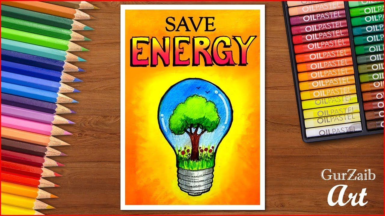 How To Draw Save Energy Poster Chart For School Students Very Easy St Save Energy Poster Energy Conservation Poster Save Water Poster Drawing