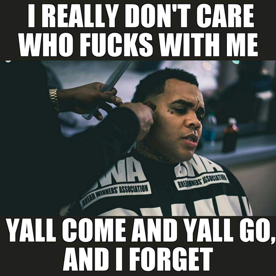 All day  Kevin gates quotes, Quotes gate, Rapper quotes