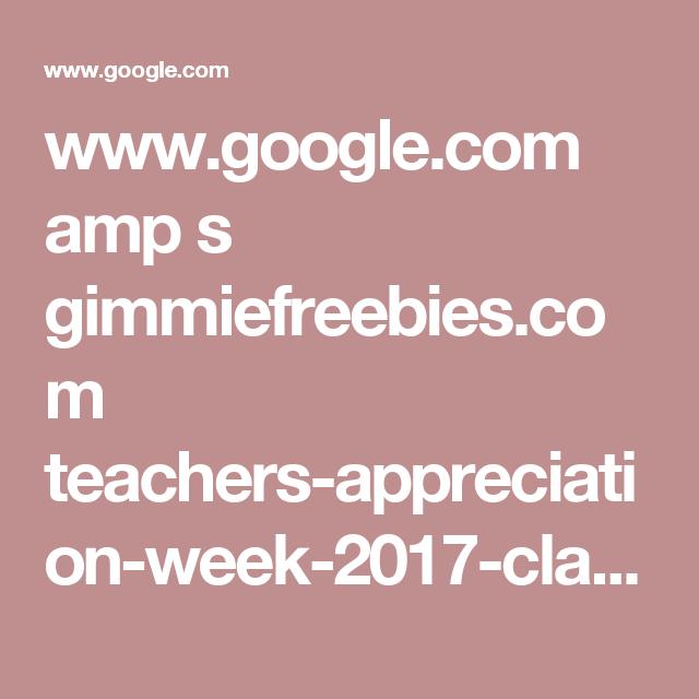 www.google.com amp s gimmiefreebies.com teachers-appreciation-week-2017-claim-yours-here amp