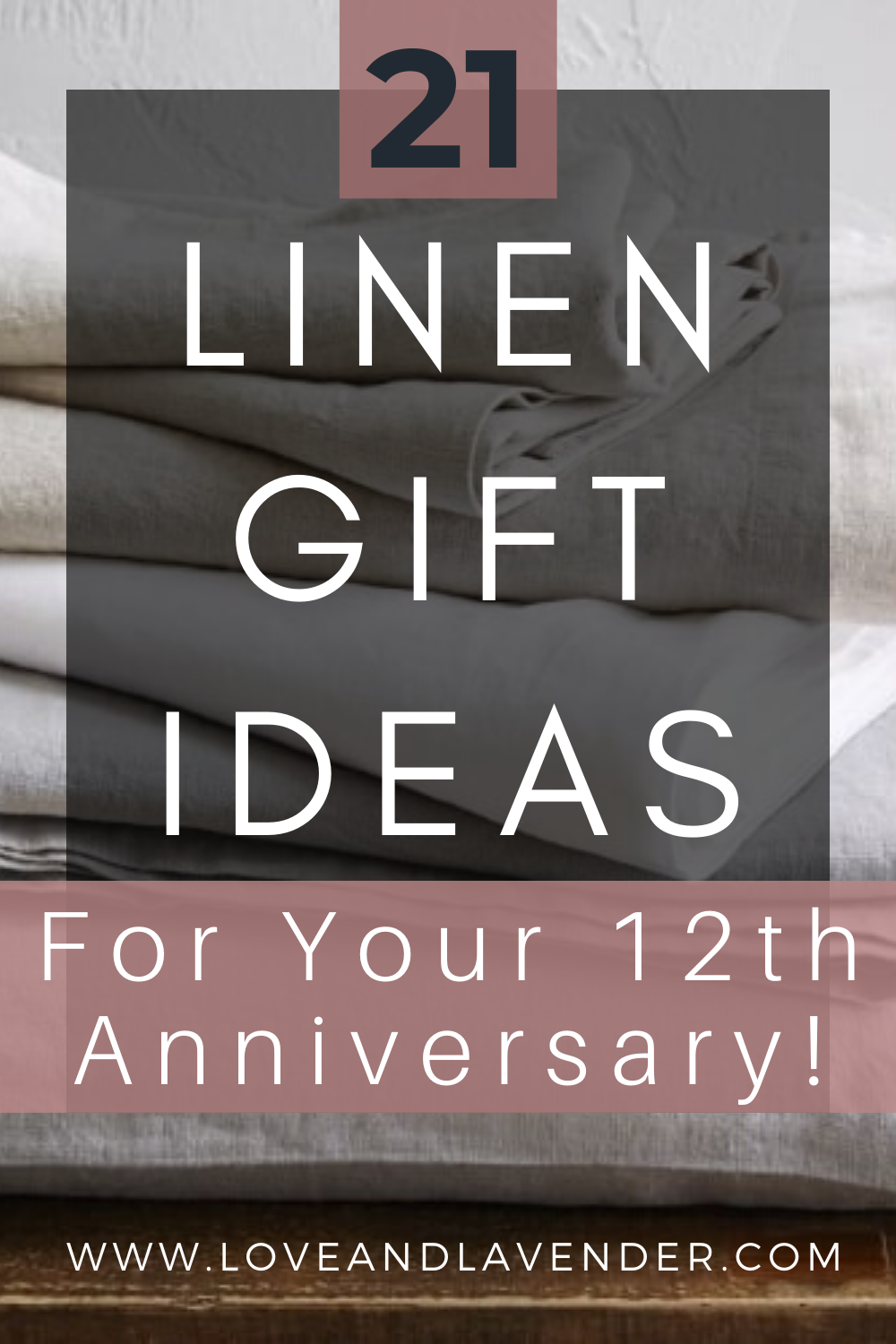 Linen Gift Ideas For Your 12th Anniversary 12th Anniversary Gift Ideas Linen 12 Year Anniversary Gifts 12th Anniversary Gifts Year Anniversary Gifts
