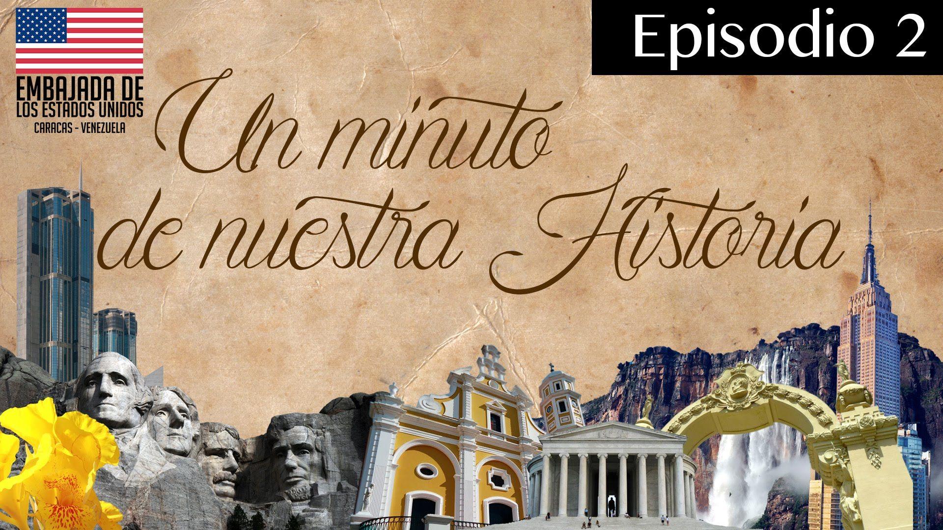 Un Minuto en Nuestra Historia - Episodio 2
