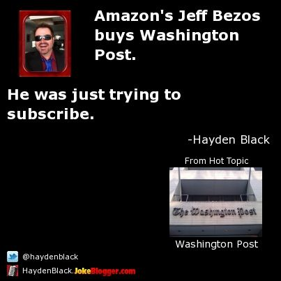Amazon S Jeff Bezos Buys Washington Post He Was Just Trying To Subscribe By Hayden Black Amazon Jeff Bezos Bezos Jeff Bezos