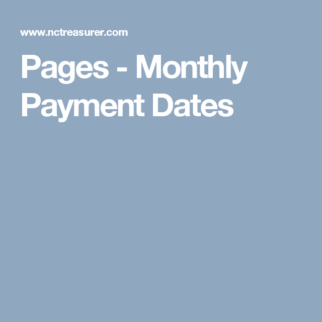 Pages     - Monthly Payment Dates