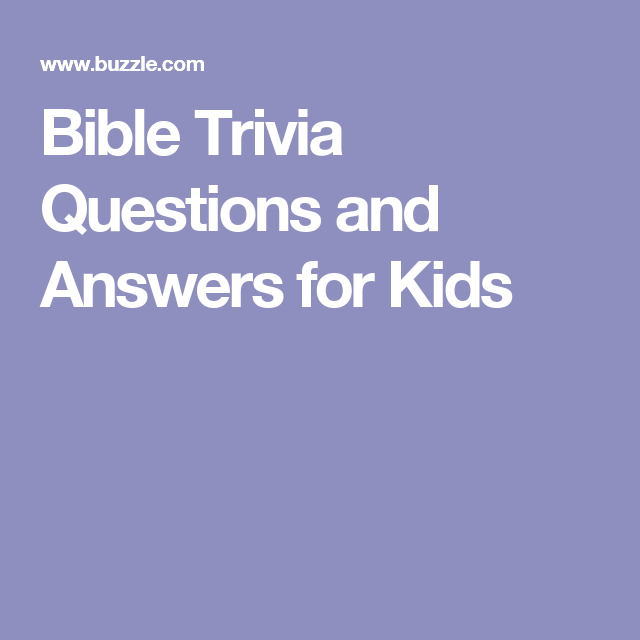 Bible Trivia Questions and Answers for Kids