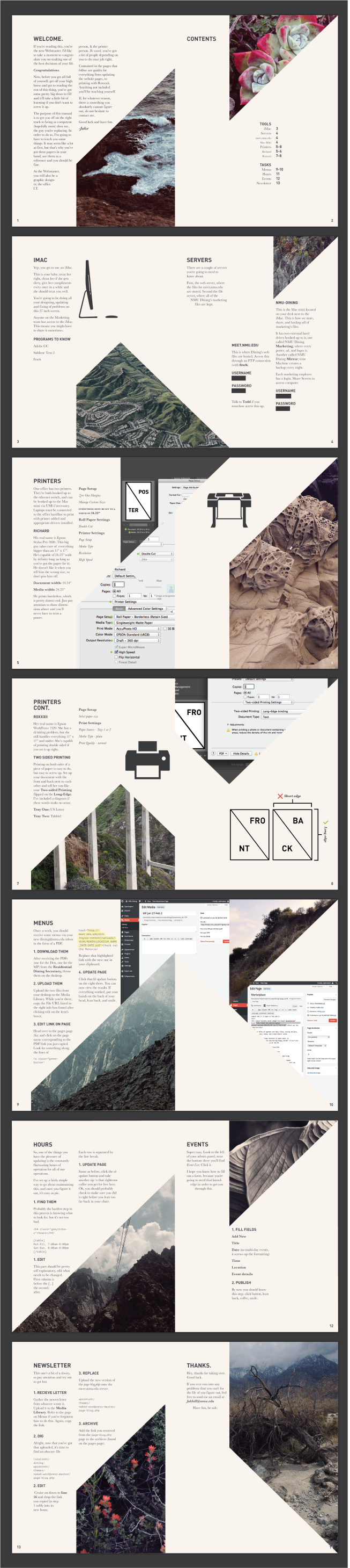 Designed by Jake Hill. I am inspired by the angled cropping of the images. It creates great eye movement, and visual interest. There's a great balance of negative and positive space throughout the layouts.