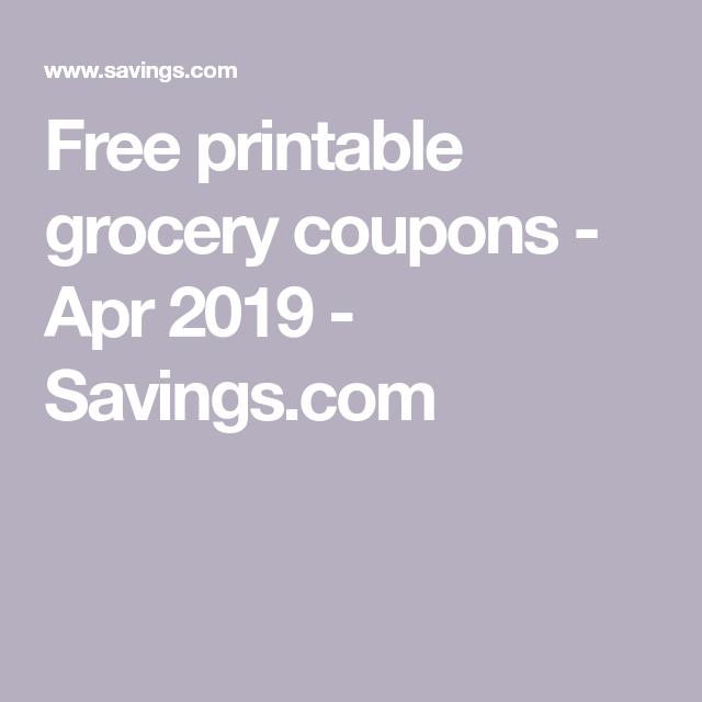 Free Printable Grocery Coupons Apr 2019 Savings Com Free Printable Grocery Coupons Grocery Grocery Coupons