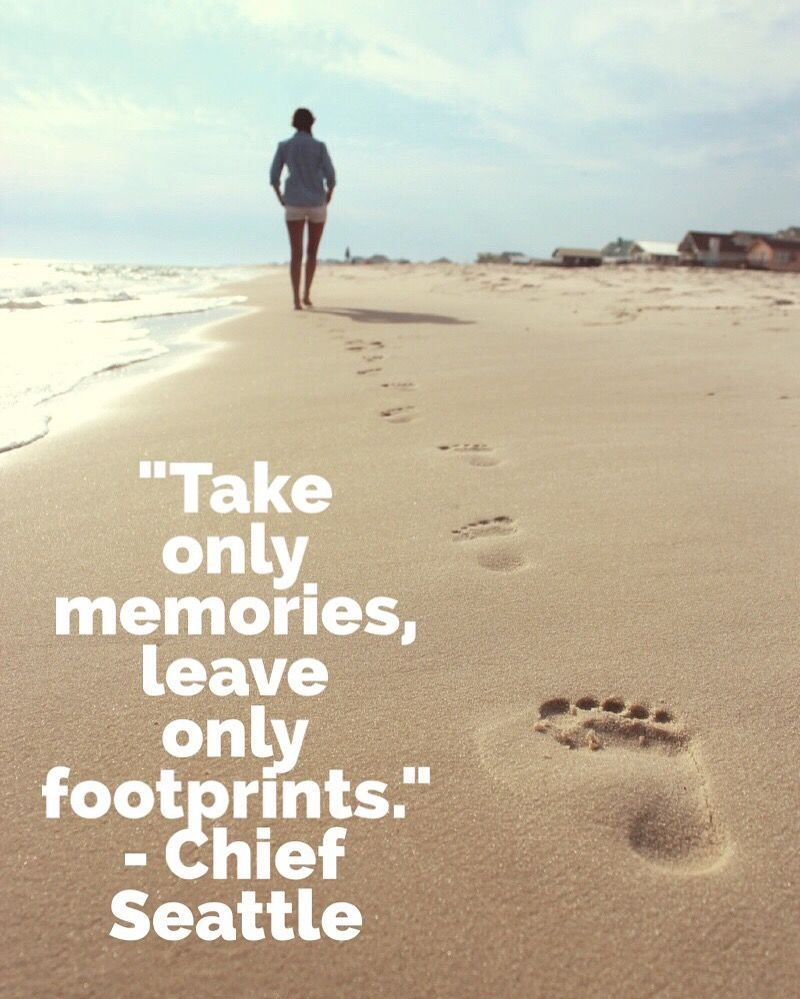 """Quotes For Travelling: """"Take Only Memories, Leave Only Footprints."""""""