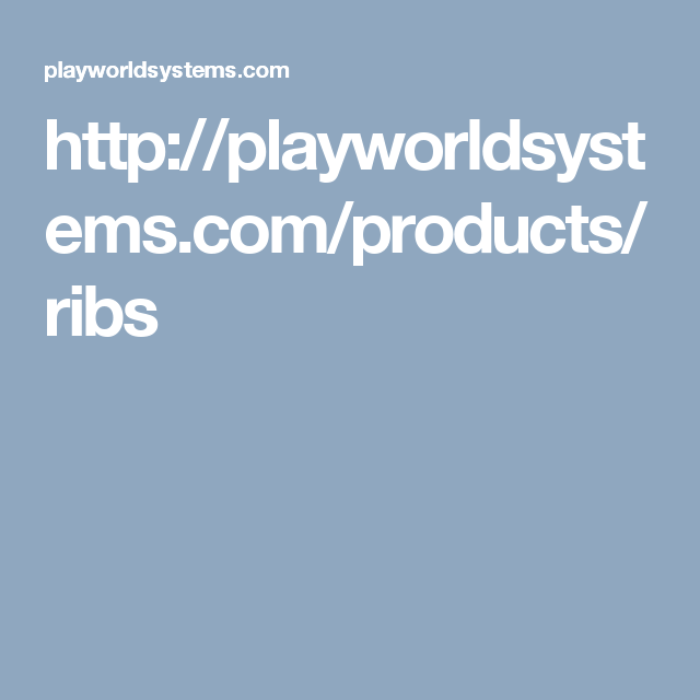 http://playworldsystems.com/products/ribs