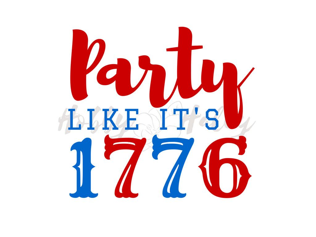 Party like it's 1776 SVG DXF digital cut file download 4th