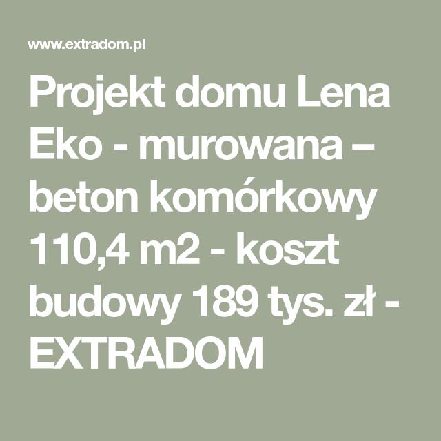 Projekt Domu Lena Eko Murowana Beton Komorkowy 110 4 M2 Koszt Budowy 189 Tys Zl Extradom Projekte