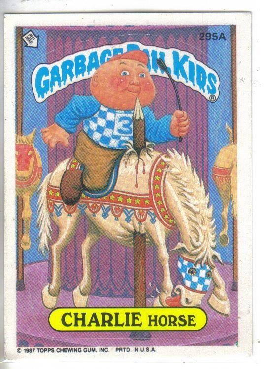 Garbage Pail Kids 1987 295a Charlie Horse Garbage Pail Kids Garbage Pail Kids Cards Garbage