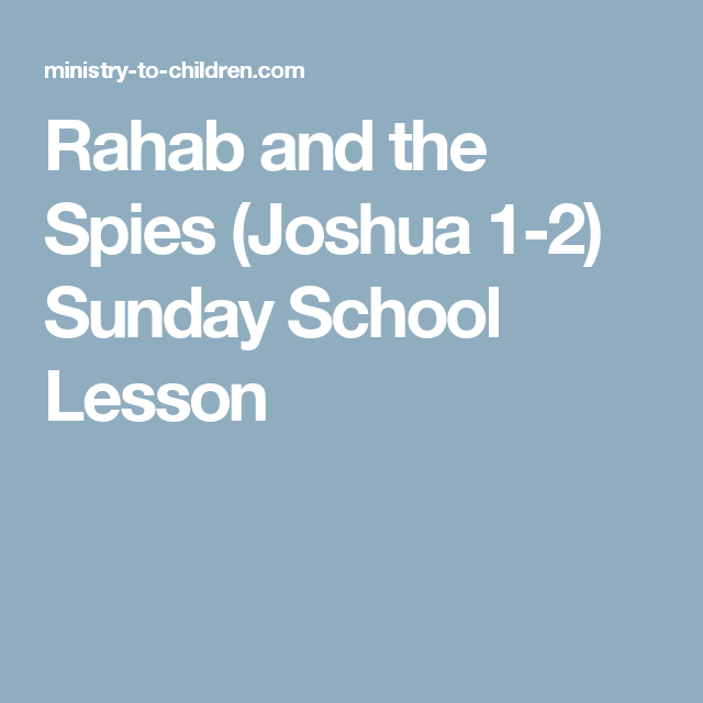 Rahab and the Spies (Joshua 1-2) Sunday School Lesson