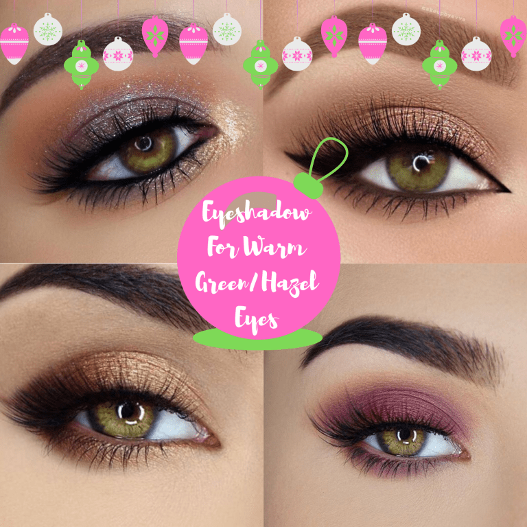 Eyeshadow Colours For Warm Tone Green and Hazel Eyes in
