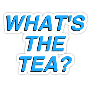 What S The Tea Stickers By Artsyfanartsy Redbubble Phone Case Stickers Case Stickers Hydroflask Stickers