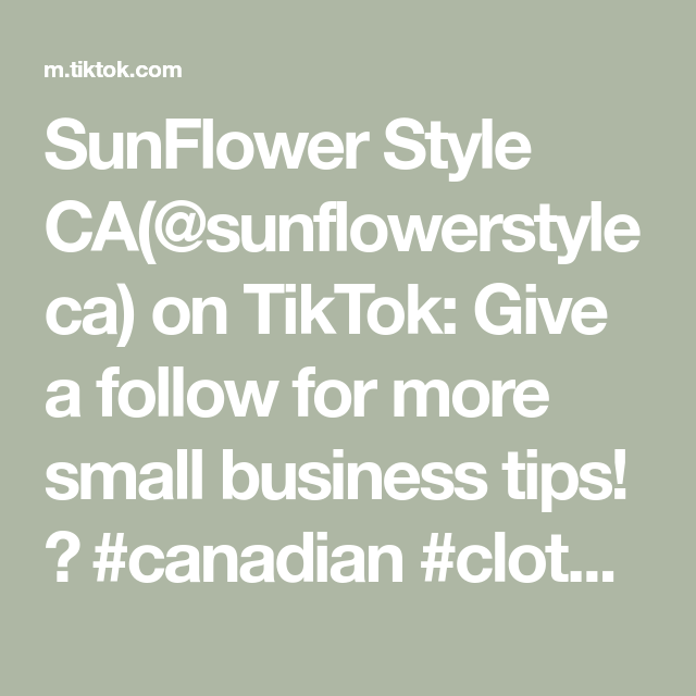 SunFlower Style CA(@sunflowerstyleca) on TikTok: Give a follow for more small business tips! 💕 #canadian #clothingbrand #businesstips
