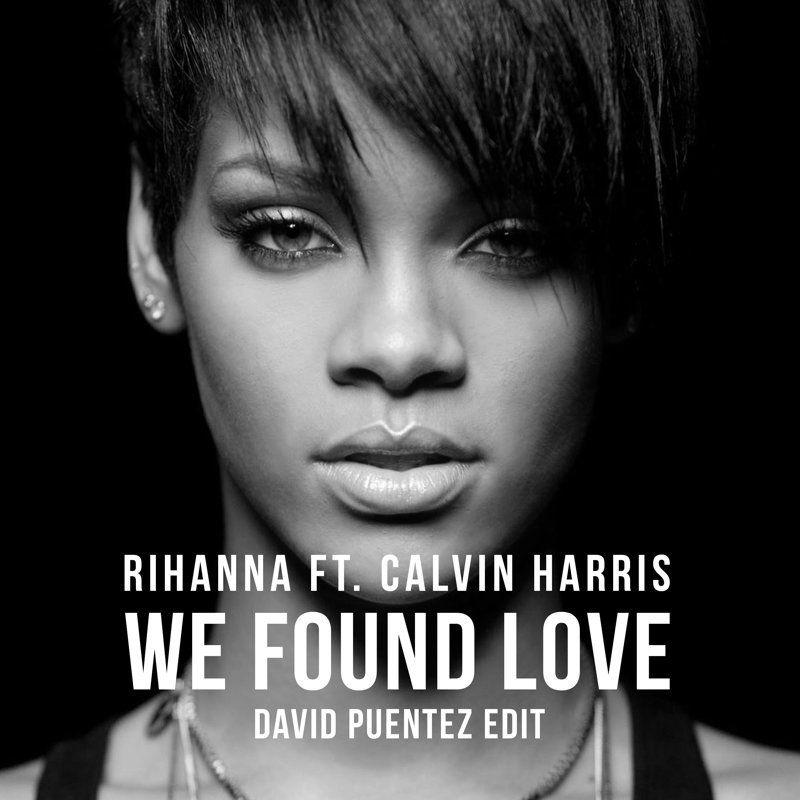 Rihanna Calvin Harris We Found Love David Puentez Edit Mp3