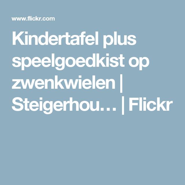 Kindertafel plus speelgoedkist op zwenkwielen | Steigerhou… | Flickr