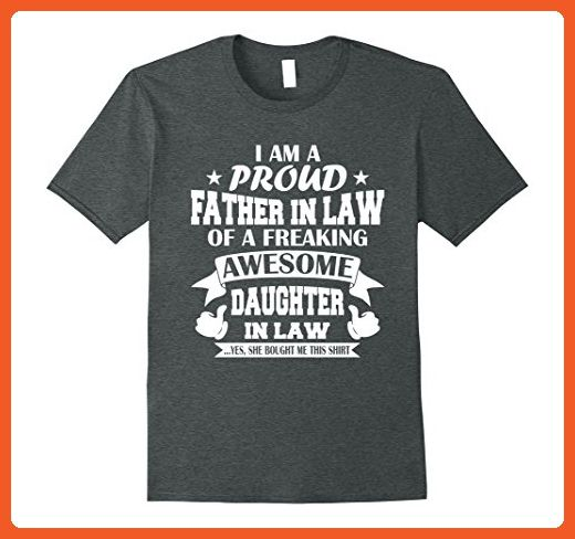 b9a4a995 Mens Funny Proud Father In Law Freaking Awesome Daughter T-Shirt XL Dark  Heather - Funny shirts (*Partner-Link)