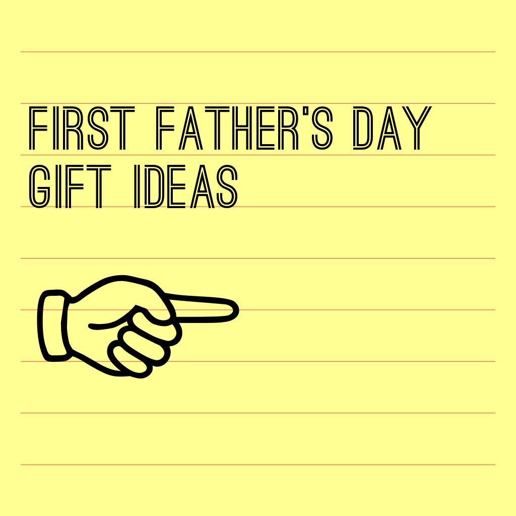 10 Gifts To Commemorate His First Father's Day
