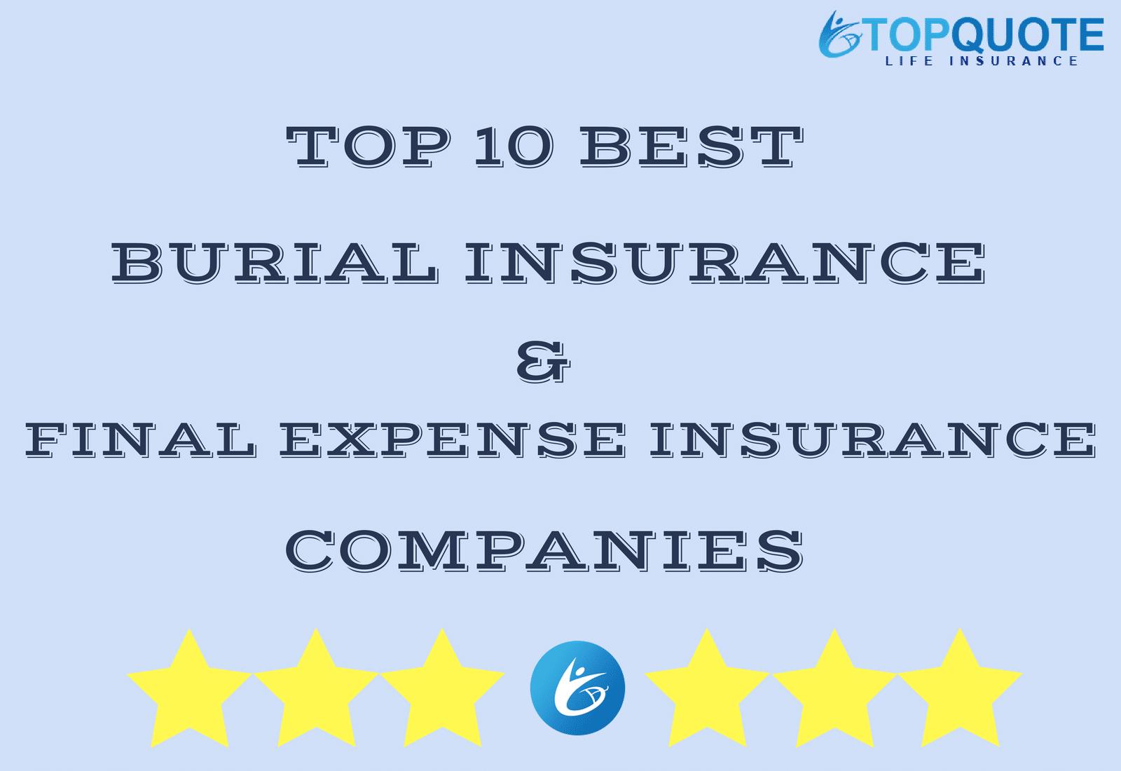 10 Best Burial Insurance Final Expense Insurance Companies