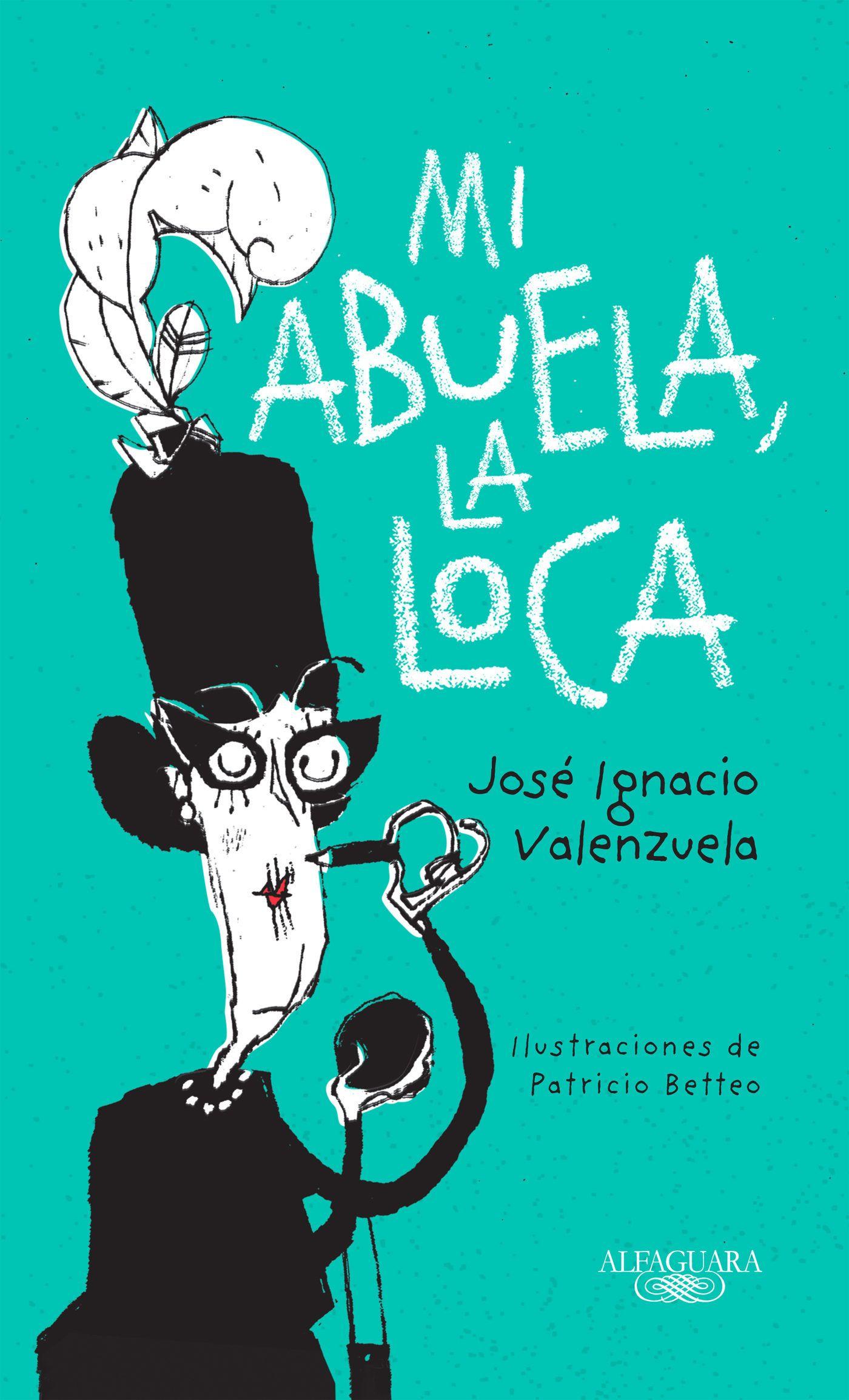 MI ABUELA, LA LOCA (EBOOK) - JOSE IGNACIO VALENZUELA