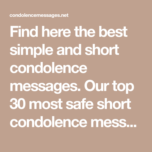 Find here the best simple and short condolence messages ...
