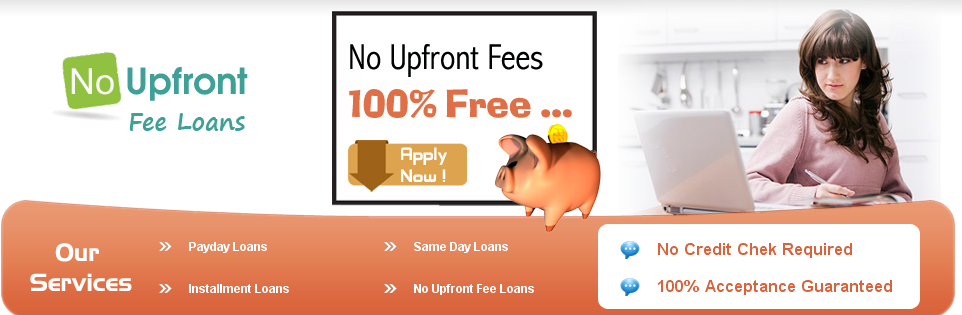 No Upfront Fee Loans Are Able To Arrange Various Kinds Of Loans Include Payday Loans Same Day Loans And Installment L Same Day Loans Payday Loans How To Apply