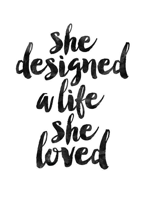She Designed A Life She Loved Motivational by