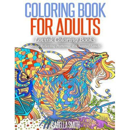 Coloring Book For Adults Stress Relieving Patterns Enchanted Land