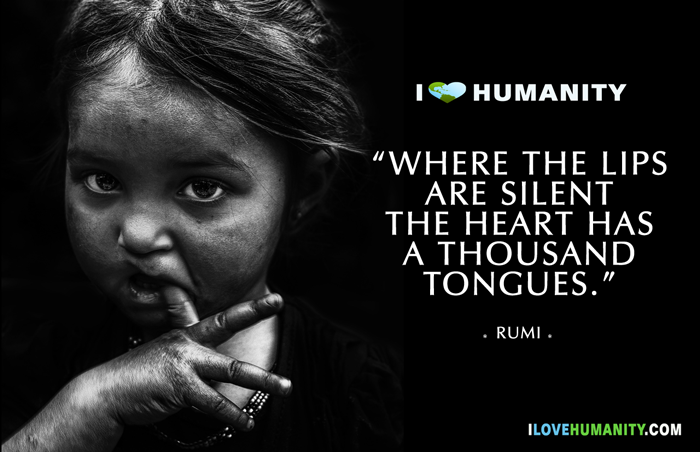 Where The Lips Are Silent The Heart Has A Thousand Tongues Rumi Humanity Quotes Wisdom Quotes Quotes