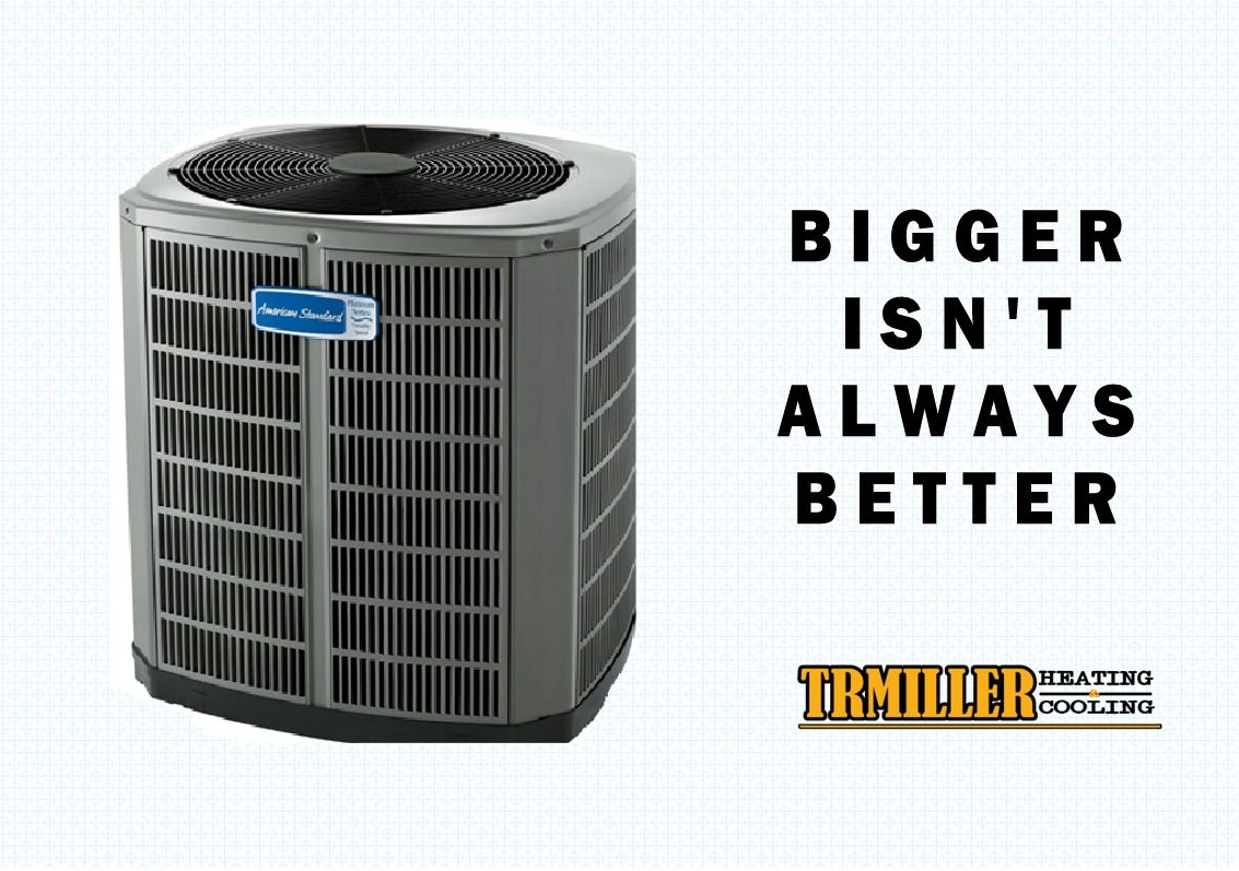 A central air conditioner that is too big will not run a