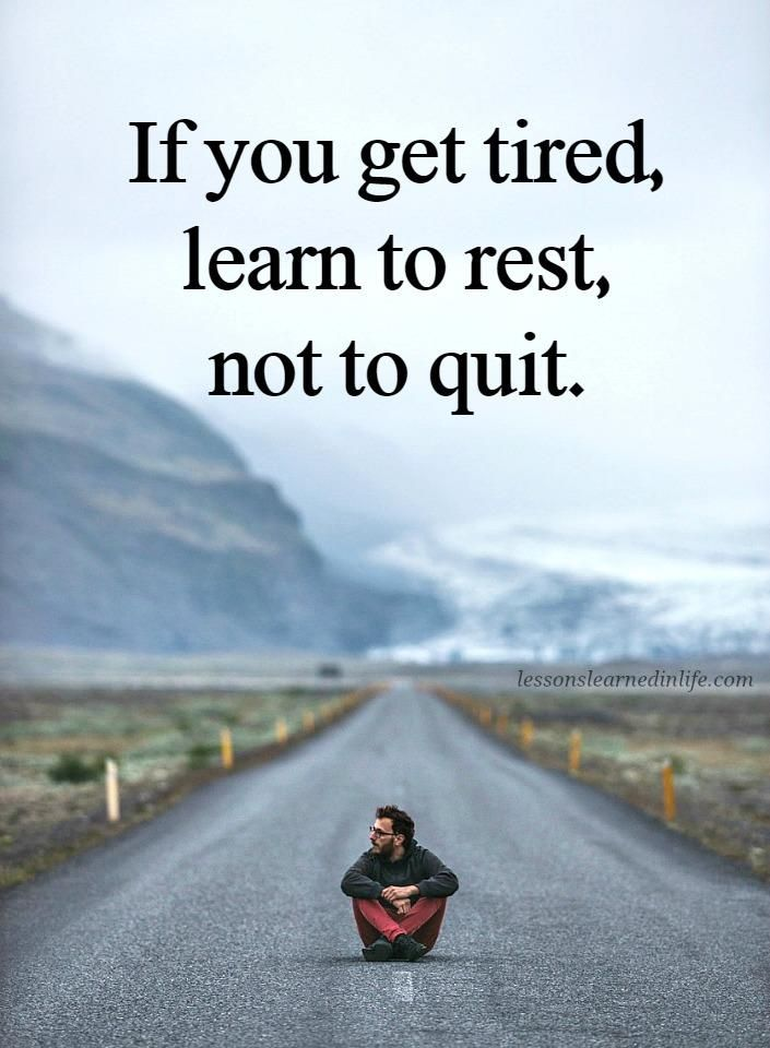 If You Get Tired Learn To Rest Not To Quit Buddha Quotes