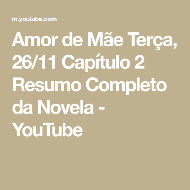 Amor De Mae Terca 26 11 Capitulo 2 Resumo Completo Da Novela Youtube Em 2020 Amor De Mae Novelas Youtube