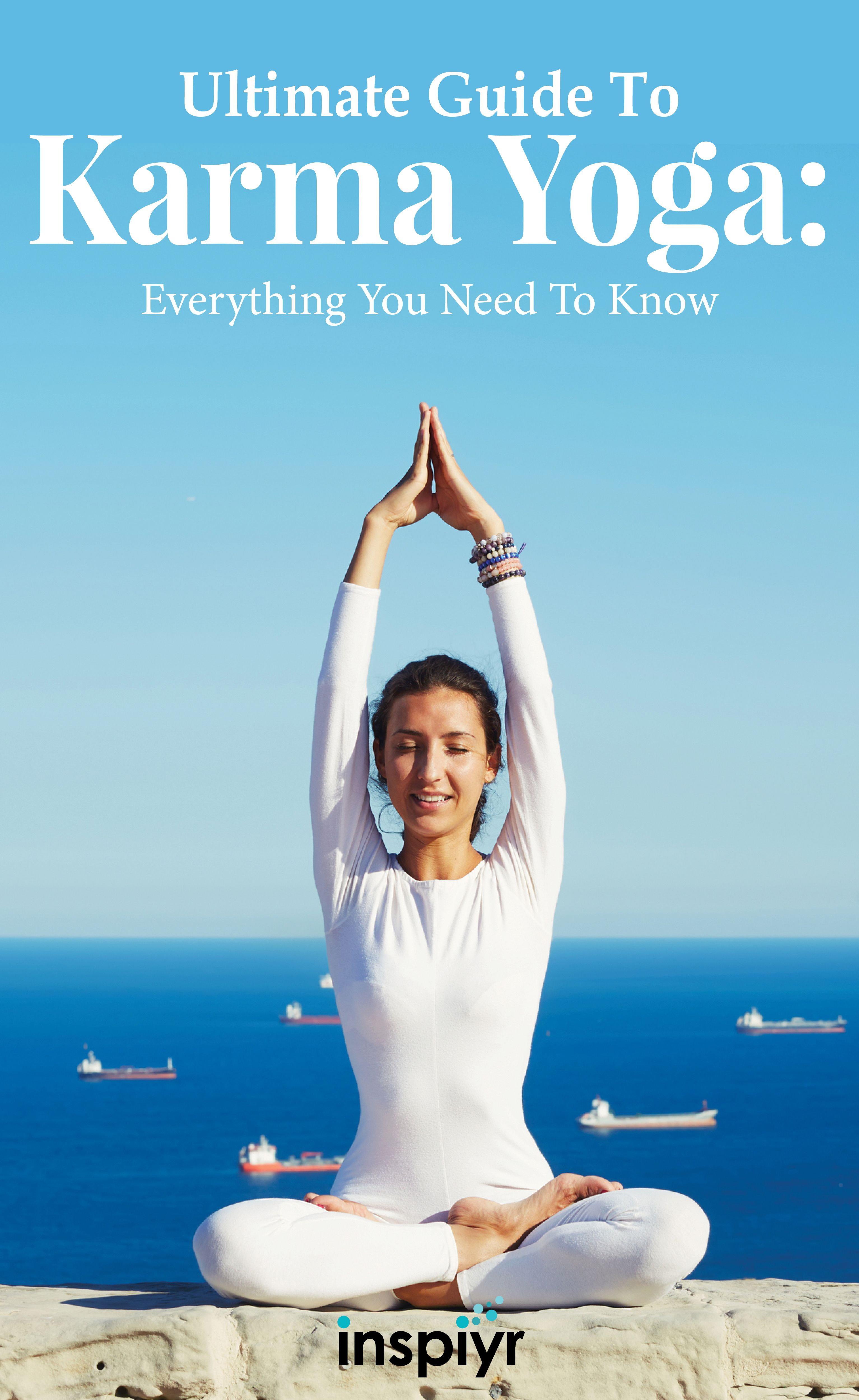 The Ultimate Guide To Karma Yoga Everything You Need To Know Karma Yoga Essential Yoga Poses Relaxing Yoga