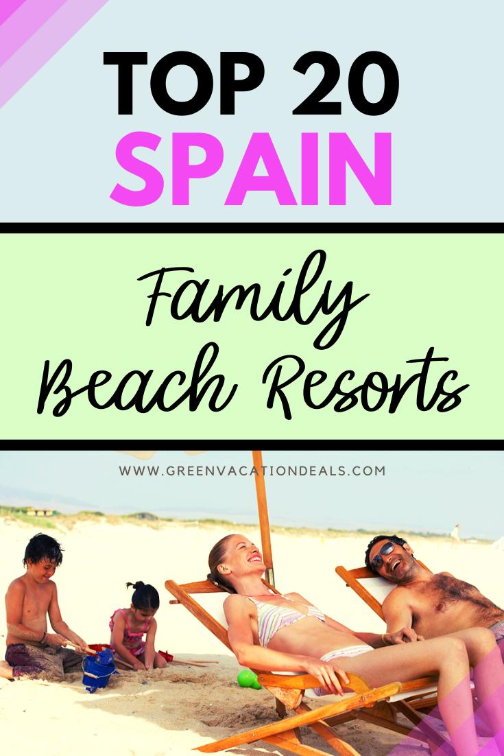 Top 20 Best Family Beach Resorts In Spain Green Vacation Deals Best Family Beaches Family Beach Resorts Family Vacation Destinations