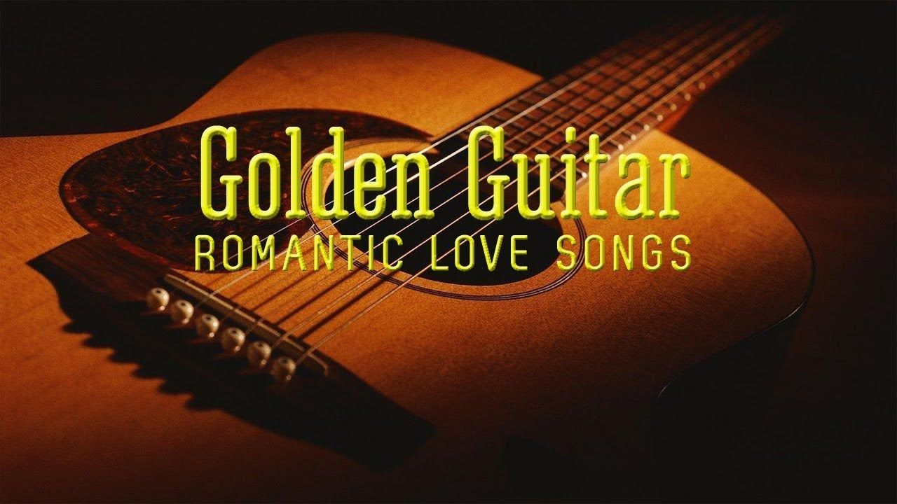 Best Of Golden Guitar Melodies Greatest Romantic Spanish Guitar Love Songs Playlist Youtube In 2020 Love Songs Playlist Love Songs Song Playlist
