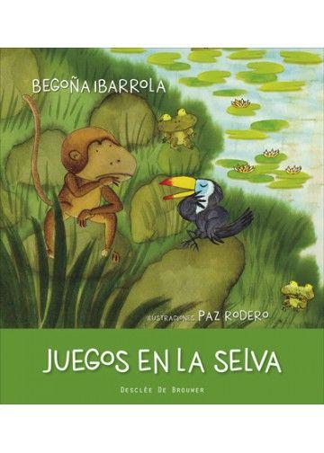 Juegos En La Selva Desclée De Brouwer Selva El Libro De La Selva Selva Amazonica