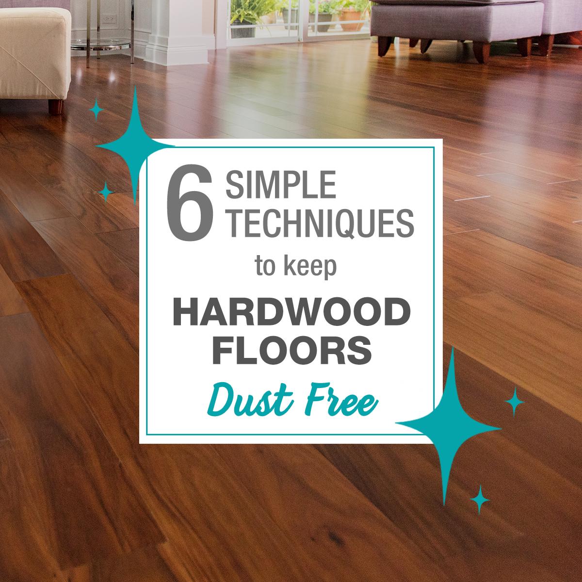 6 Simple Techniques To Keep Hardwood Floors Dust Free Empire Today Blog Hardwood Floors Wood Laminate Flooring Flooring
