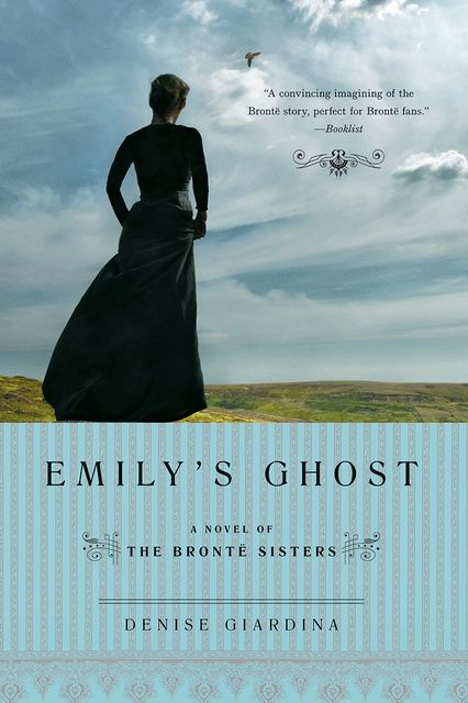 Emilys Ghost A Novel Of The Bront Sisters Books Pinterest