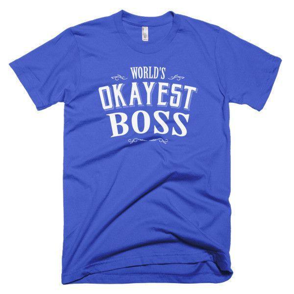 Men's World's Okayest BOSS gift T-Shirt