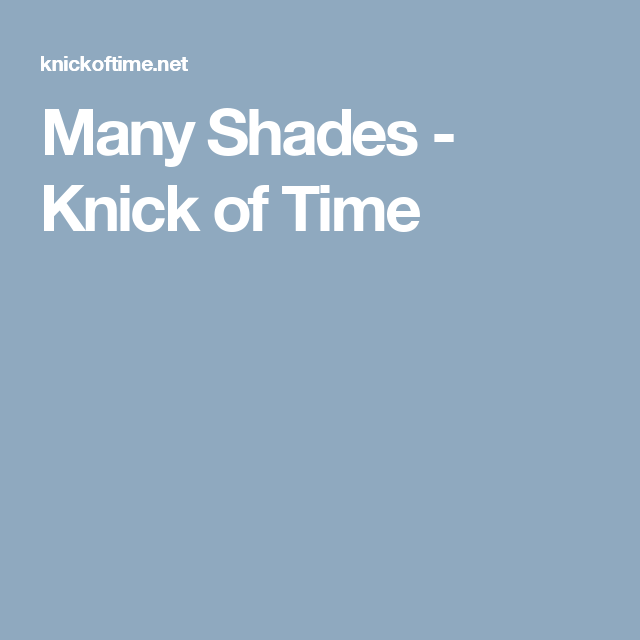 Many Shades - Knick of Time