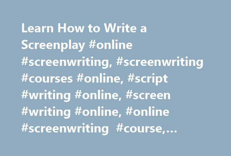 learn how to write a screenplay online screenwriting