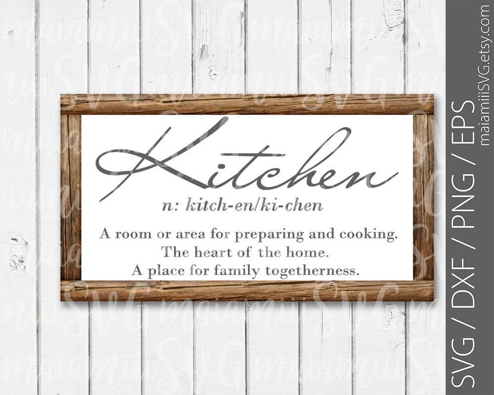 Kitchen Svg Home Svg Farmhouse Svg Kitchen Sign Definition Sign Wood Kitchen Decor Signs For Kitchen Svg For Cricut And Silhouette Kitchen Signs Svg Christian Svg