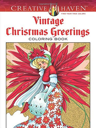 Creative Haven Vintage Christmas Greetings Coloring Book (Creative Haven Coloring Books) by Marty Noble http://www.amazon.com/dp/0486791890/ref=cm_sw_r_pi_dp_j2piub027NBFJ